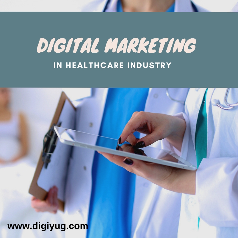 Role of Digital Marketing in Healthcare Industry - Digiyug